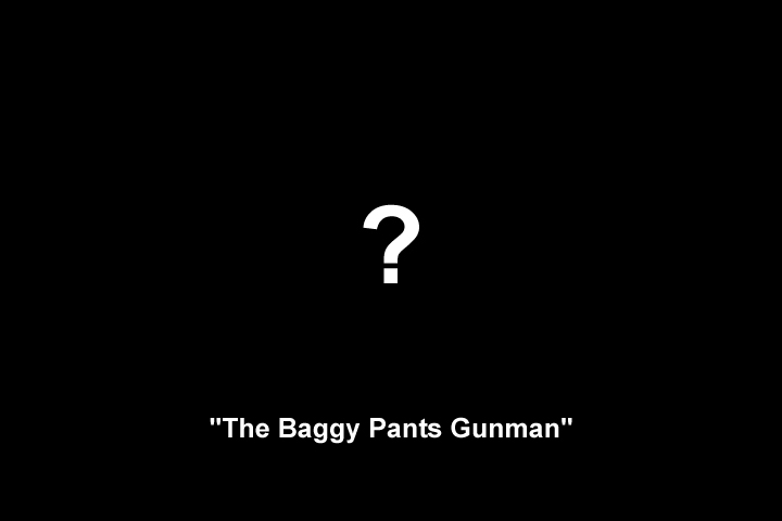 Image representing the unknown appearance of 'The Baggy Pants Gunman'