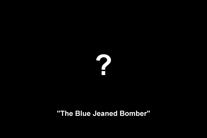 Image representing the uknown appearance of 'The Blue Jeaned Bomber'